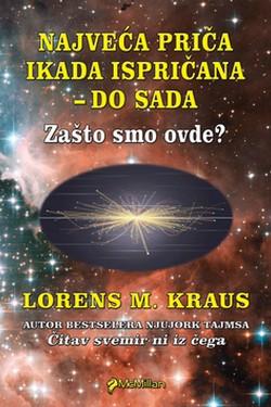 NAJVEĆA PRIČA IKADA ISPRIČANA - Lorens M. Kraus