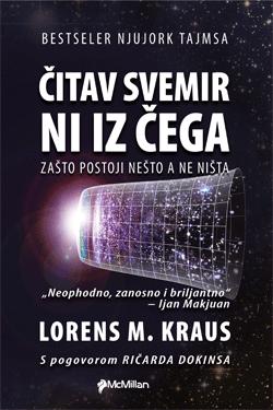 ČITAV SVEMIR NI IZ ČEGA - Lorens M. Kraus